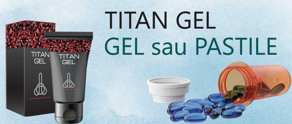 Titan Gel - Pastile sau gel, cu ce iti poti mari penisul mai repede